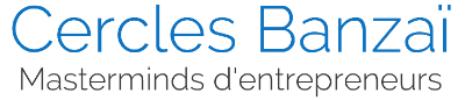 Les Cercles Banzai - Groupes Mastermind pour entrepreneurs